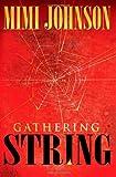 Gathering String, Mimi Johnson, 1477599983