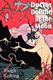 Doctor Dolittle in the Moon, Hugh Lofting, 1612035361
