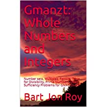 Gmanzt: Whole Numbers and Integers: Number sets, Multiples, Factors, Tests for Divisibility, Prime Numbers, Data Sufficiency Problems for GMAT Quant