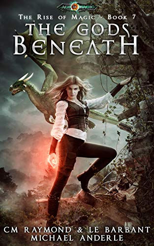 The Gods Beneath: Age Of Magic (The Rise of Magic Book 7) (Heroes Of Might And Magic Vii Review)