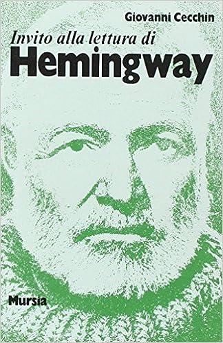 INVITO ALLA LETTURA DI HEMINGWAY