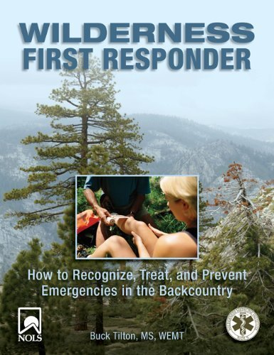 Wilderness First Responder, 3rd: How to Recognize, Treat, and Prevent Emergencies in the Backcountry (Wilderness First Responder: How to Recognize, Treat, &) by [Tilton, Buck]