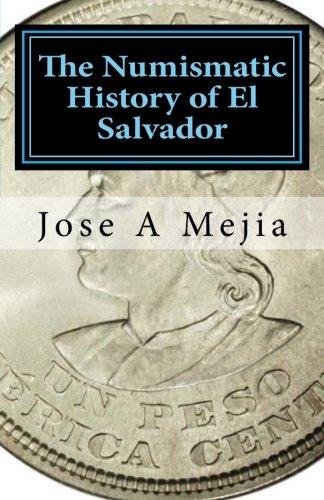 The Numismatic History of El Salvador