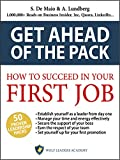 How To Succeed In Your First Job: the best graduation gift, it's the 7 habits for graduates and young managers! + FREE bonus content (Get Ahead of the Pack Book 1)