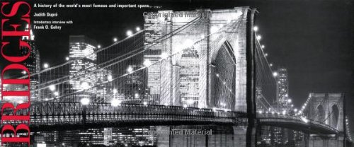 Bridges: A History of the World's Most Famous and Important Spans