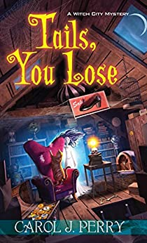 Tails, You Lose (A Witch City Mystery Book 2) by [Perry, Carol J.]