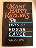 Many Happy Returns: Lives of Edgar Cayce