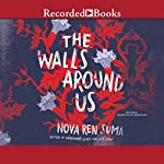 The Walls Around Us | Nova Ren Suma