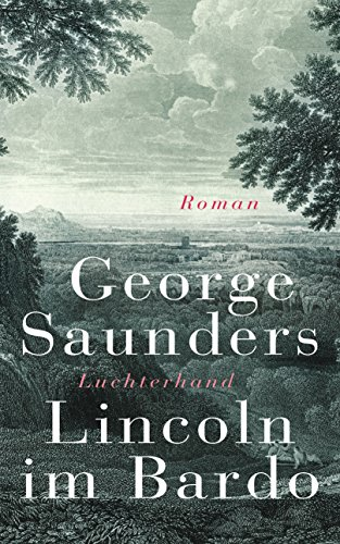 Lincoln im Bardo: Roman (German Edition)