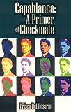 Capablanca: A Primer Of Checkmate-Frisco Del Rosario