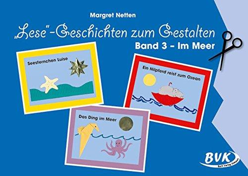 'Lese'-Geschichten zum Gestalten Band 3 - Im Meer