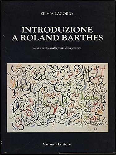 Introduzione a Roland Barthes: Dalla semiologia alla teoria