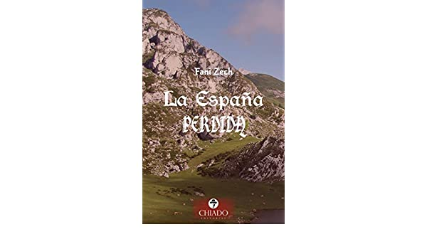 La España Perdida eBook: Fani Zech: Amazon.es: Tienda Kindle