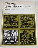 The Age of Aristocracy, William B. Willcox, 0669979562