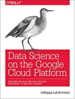 Data Science on the Google Cloud Platform Front Cover