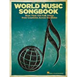 World Music Songbook: More Than 100 Folk Songs from Countries Across the Globe