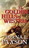 The Golden Hills of Westria, Diana L. Paxson, 0765347849