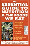 The Essential Guide to Nutrition and the Foods We Eat, Jean A. Pennington and American Dietetic Association Staff, 006273346X