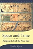 img - for Space and Time in the Religious Life of the Near East (Biblical Seminar) book / textbook / text book