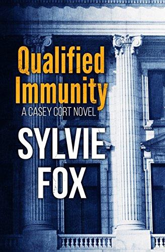 Qualified Immunity (A Casey Cort Novel) (Volume 1)