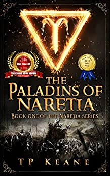 The Paladins of Naretia: Book one in the Naretia series by [Keane, TP]