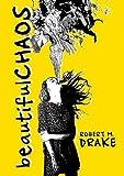 download ebook beautiful chaos by robert m. drake (2014-09-17) pdf epub