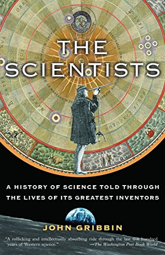 The Scientists: A History of Science Told Through the...
