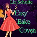 Easy Bake Coven Audiobook by Liz Schulte Narrated by Brittany Pressley