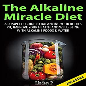 The Alkaline Miracle Diet 2nd Edition Audiobook