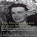 The Disappearance of Jean Spangler: The History of One of Hollywood's Most Enduring Unsolved Mysteries Audiobook by  Charles River Editors Narrated by Colin Fluxman