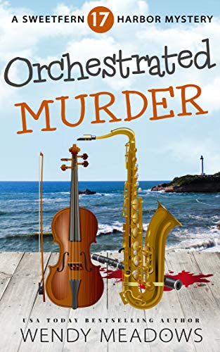 Orchestrated Murder (Sweetfern Harbor Mystery Book 17) by [Meadows, Wendy]