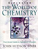 img - for Exploring the World of Chemistry: From Ancient Metals to High-Speed Computers (Exploring Series) (Exploring (New Leaf Press)) book / textbook / text book