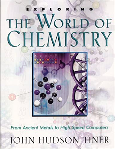 Amazon.com: Exploring the World of Chemistry: From Ancient Metals ...