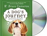 A Dog's Journey: A Novel by Cameron, W. Bruce (2012) Audio CD