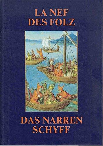 Sébastien Brant, 500e anniversaire de La Nef des folz: 1494-1994 = Das Narren Schyff, zum 500jährigen Jubiläum des Buches von Sebastian Brant : 1494-1994 (French and German Edition)