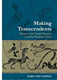 img - for Making Transcendents: Ascetics and Social Memory in Early Medieval China book / textbook / text book
