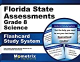 Florida State Assessments Grade 8 Science Flashcard Study System: FSA Test Practice Questions & Exam Review for the Florida Standards Assessments (Cards)