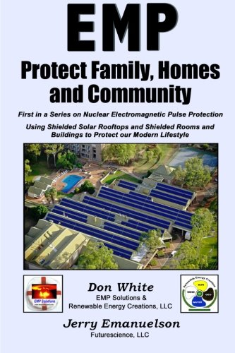 EMP - Protect Family, Homes and Community (5 Vol. EMP Encyclopedia Series) (Volume 1) PDF