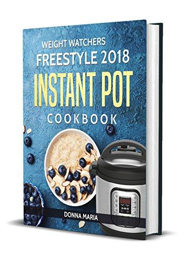 Weight Watchers: Weight Watchers Freestyle 2018: Quick and Easy Weight Watchers Freestyle 2018 Recipes by Donna Maria