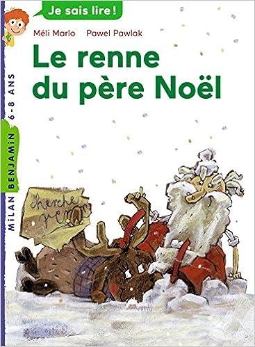 Le Renne Du PèRe Noel Amazon.com: Les rennes du père Noël (Milan benjamin (17)) (French