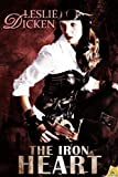 The Iron Heart, Leslie Dicken, 1609288874