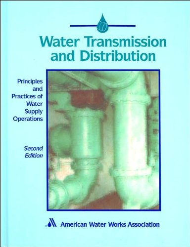 Water Transmission and Distribution Textbook (Water Supply Operations Series)