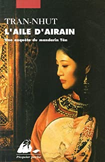 Enquête du mandarin Tân, tome 4 : L'Aile d'airain par Tran-Nhut