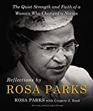 img - for Reflections by Rosa Parks: The Quiet Strength and Faith of a Woman Who Changed a Nation book / textbook / text book