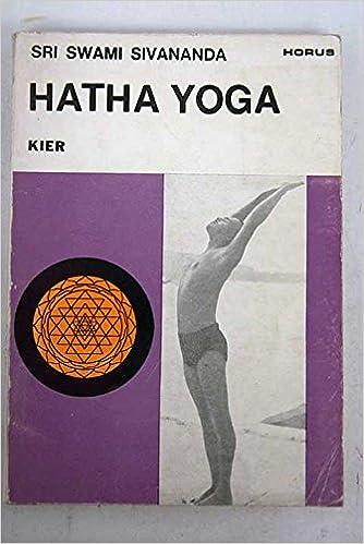 Hatha yoga: ejercicios yóguicos para hombres y mujeres: Sri ...