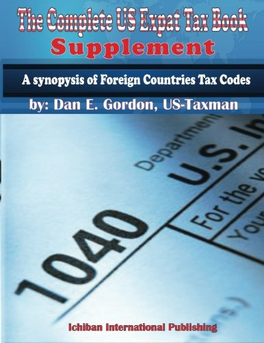 Download The Complete US Expat Tax Book - Supplament: Synopsys of Foreign Countries Tax Codes pdf epub