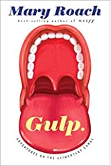 Gulp: Adventures on the Alimentary Canal 1st edition by Roach, Mary (2013) Hardcover Hardcover