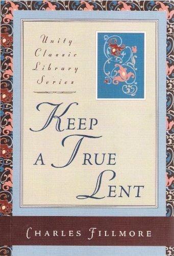 Keep a True Lent (Unity Classic Library) PDF