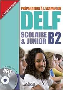 Delf B2 Scolaire Et Junior + CD (Delf/Dalf) (French Edition): Delphine Barreau, Helene Hullin: 9782011557315: Amazon.com: Books