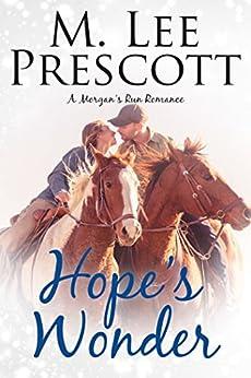 Hope's Wonder (Morgan's Run Romances Book 5) by [Prescott, M. Lee]